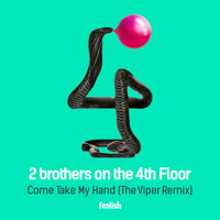 2 Brothers On The 4th Floor - Come Take My Hand