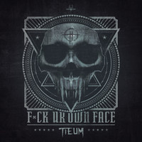 Tieum - Fxxk ur own face
