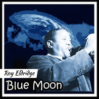 Roy Eldridge - Blue Moon