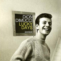 Dion DiMucci - Lucky Days