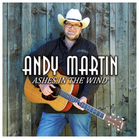 Andy Martin - Ashes in the Wind