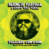 Hermeto Pascoal - Viajando Com o Som (The Lost '76 Vice-Versa Studio Session)