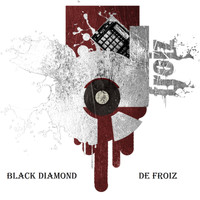 De FROiZ - Black Diamond