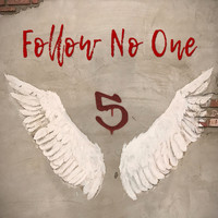 Follow No One - 5