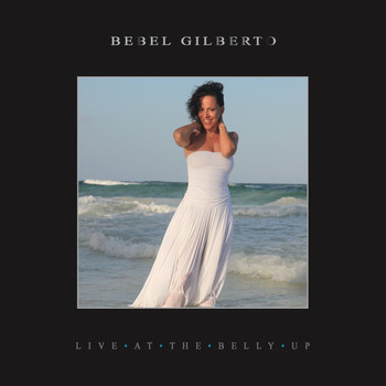 Bebel Gilberto - Live at the Belly Up