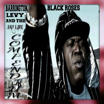 Barrington Levy - Black Roses Barrington Levy & the Jah Life Compendium