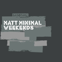 Matt Minimal - Weekends