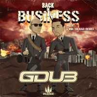 G Dub - Back in Business / Tink Ya Bad (Remix)