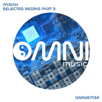Pariah - Selected Works, Pt. 3