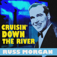 Russ Morgan - Cruisin' Down The River