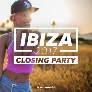 Various Artists - Ibiza Closing Party 2017 - Armada Music