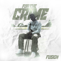 Fusion - For the Crime