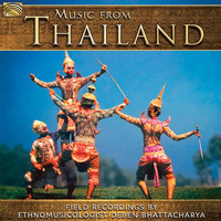Deben Bhattacharya - Music from Thailand: Field Recordings by Deben Bhattacharya, 1973