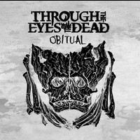 Through the Eyes of the Dead - Obitual