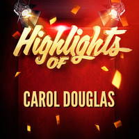 Carol Douglas - Highlights of Carol Douglas