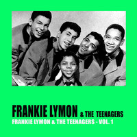 Frankie Lymon & The Teenagers - Frankie Lymon & The Teenagers Vol. 1