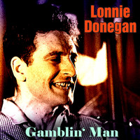 Lonnie Donegan - Gamblin' Man
