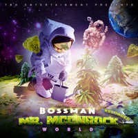 Bossman - Mr. Moonrock World (Explicit)