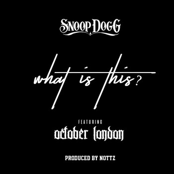 Snoop Dogg - What Is This? (feat. October London) (Explicit)