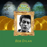 Bob Dylan - Our Starlet