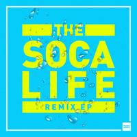 Bad Royale - The Soca Life Remix - EP
