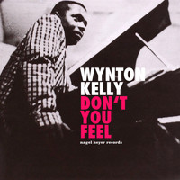 Wynton Kelly - Don't You Feel - Heart and Soul