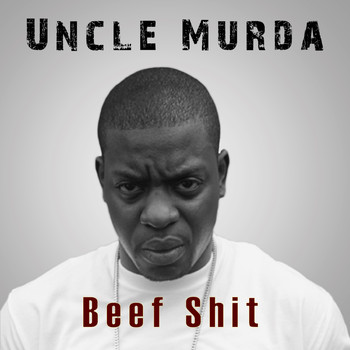 Uncle Murda - Beef Shit (Explicit)