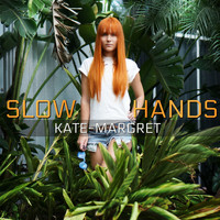 Kate-Margret - Slow Hand