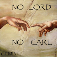 Gemini - No Lord No Care