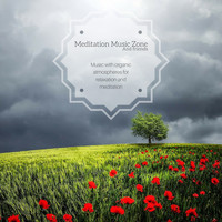 Meditation Music Zone, Musica Relajante, Zen Music Garden, Kundalini: Yoga, Meditation, Relaxation, Asian Zen Spa Music Meditation, Relaxing Music Therapy, Spa, Sleep Sounds Of Nature, Yoga & Massage Tribe - Music With Organic Atmospheres For Relaxation And Meditation