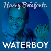 Harry Belafonte - Waterboy