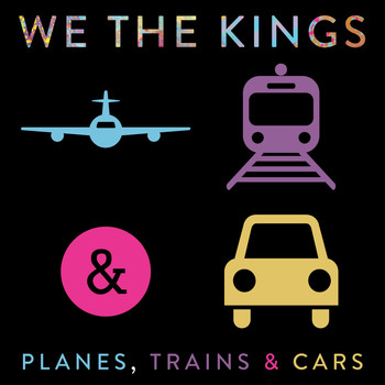 We The Kings - Planes, Trains & Cars