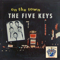 The Five Keys - On the Town