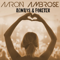 Aaron Ambrose - Always and Forever
