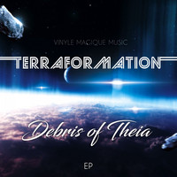 Debris of Theia - Terraformation EP