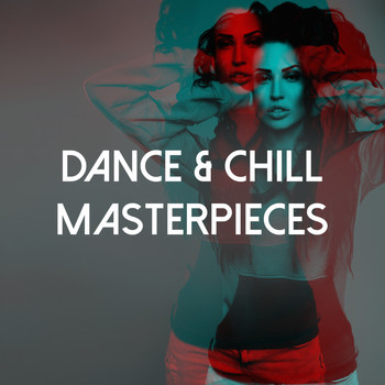 Various Artists - Dance & Chill Masterpieces (Explicit)