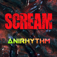 AniRhythm - Scream (Remixes)