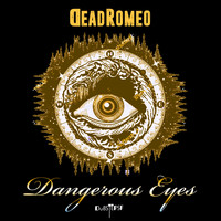 DeadRomeo - Dangerous Eyes