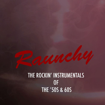 Various Artists - Raunchy: The Rockin' Instrumentals of the '50s & '60s