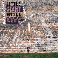 Dave Douglas - Little Giant Still Life (feat. The Westerlies & Anwar Marshall)
