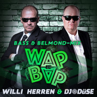Willi Herren & DJ Düse - Wap Bap (Bass & Belmond-Mix)