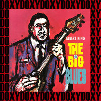 Albert King - The Big Blues (Hd Remastered Edition, Doxy Collection)