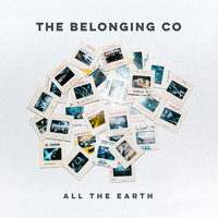 The Belonging Co - All The Earth