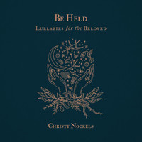 Christy Nockels - Be Held : Lullabies for the Beloved
