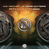 Ace Ventura - Altern8 Patterns (Pitch Bend Remix)