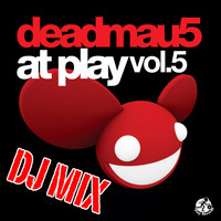 Deadmau5 - At Play, Vol. 5 (DJ Mix)