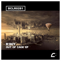R3NY - Out Of Cage EP