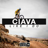 Ciava - Like I Do