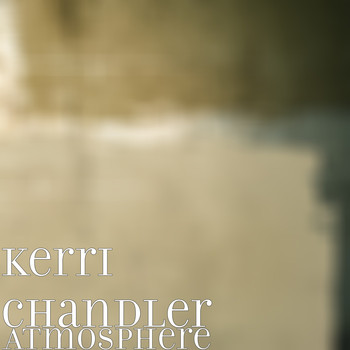 Kerri Chandler - Atmosphere