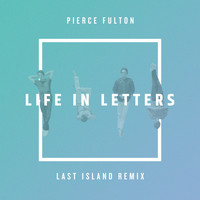 Pierce Fulton - Life in Letters (Last Island Remix)